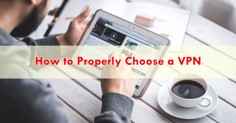 How to Properly Choose a VPN