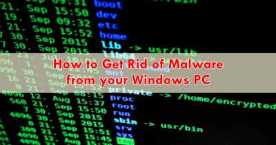 How to Get Rid of Malware from your Windows PC