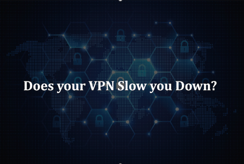 Does your VPN slow you down?