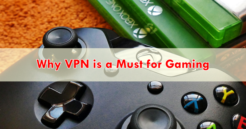 Why VPN is a Must for Gaming