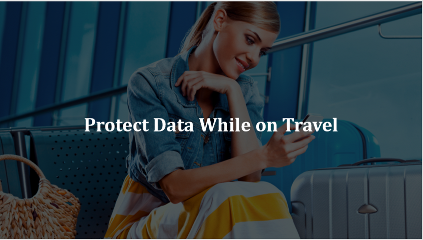 Protect your Data while Traveling