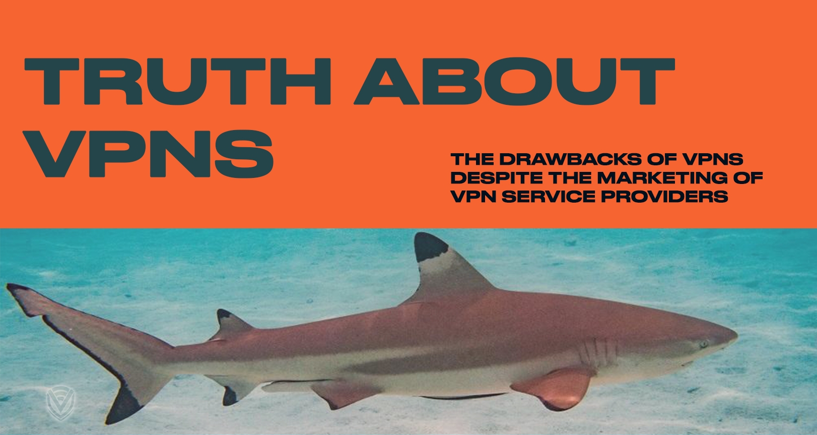 Truth about VPNs