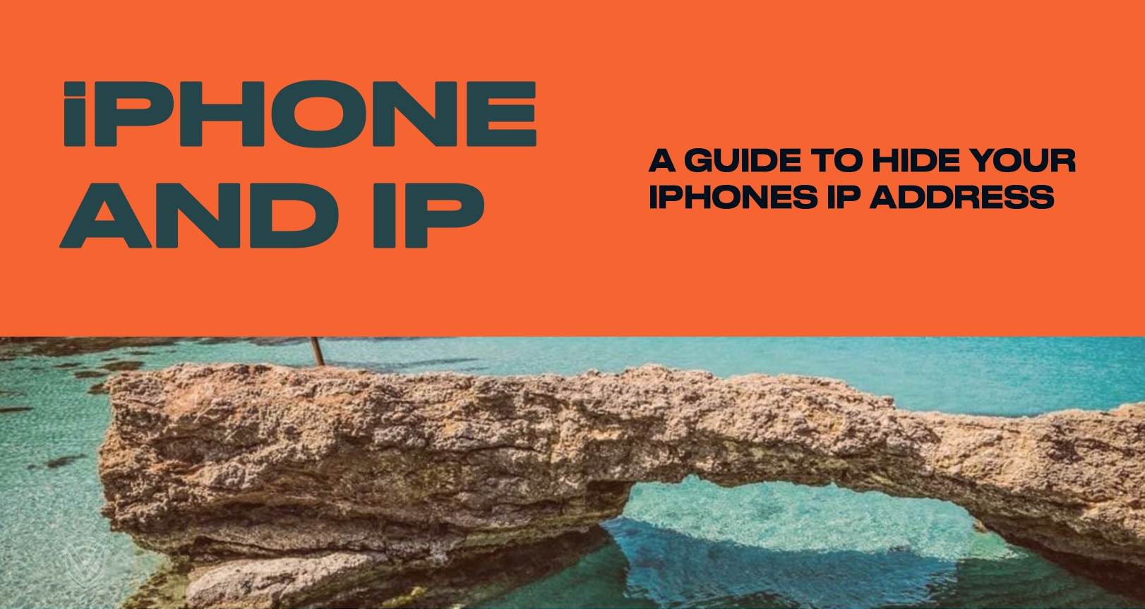 How to Hide Your iPhone IP Address