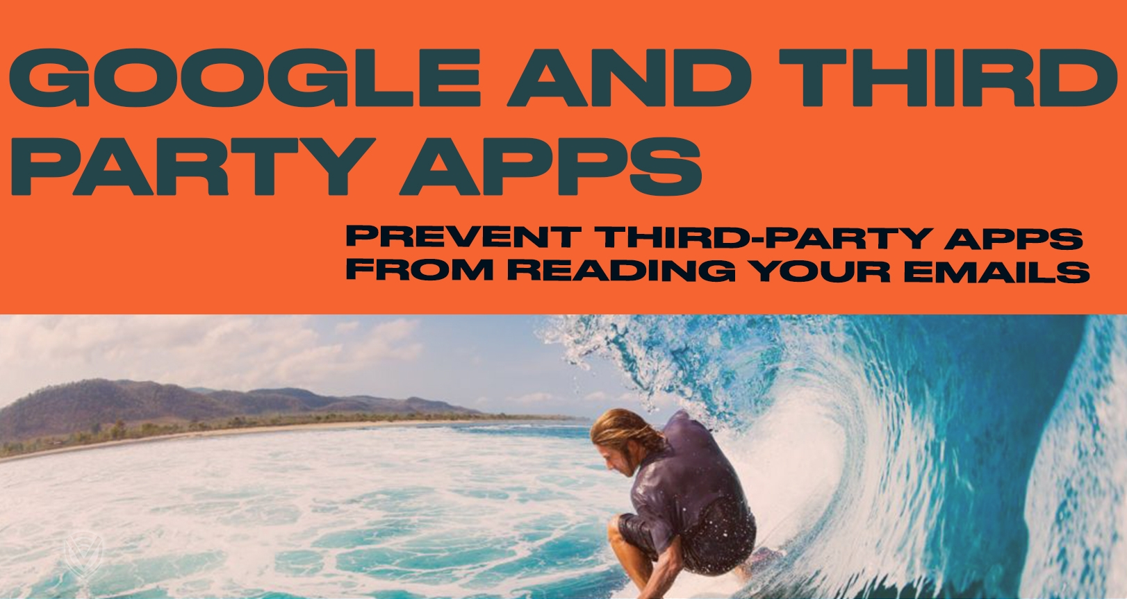 Prevent Google from Letting Third-Party Apps Read your Emails