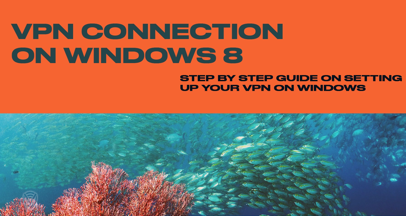 How to Setup a VPN Connection in Windows 8