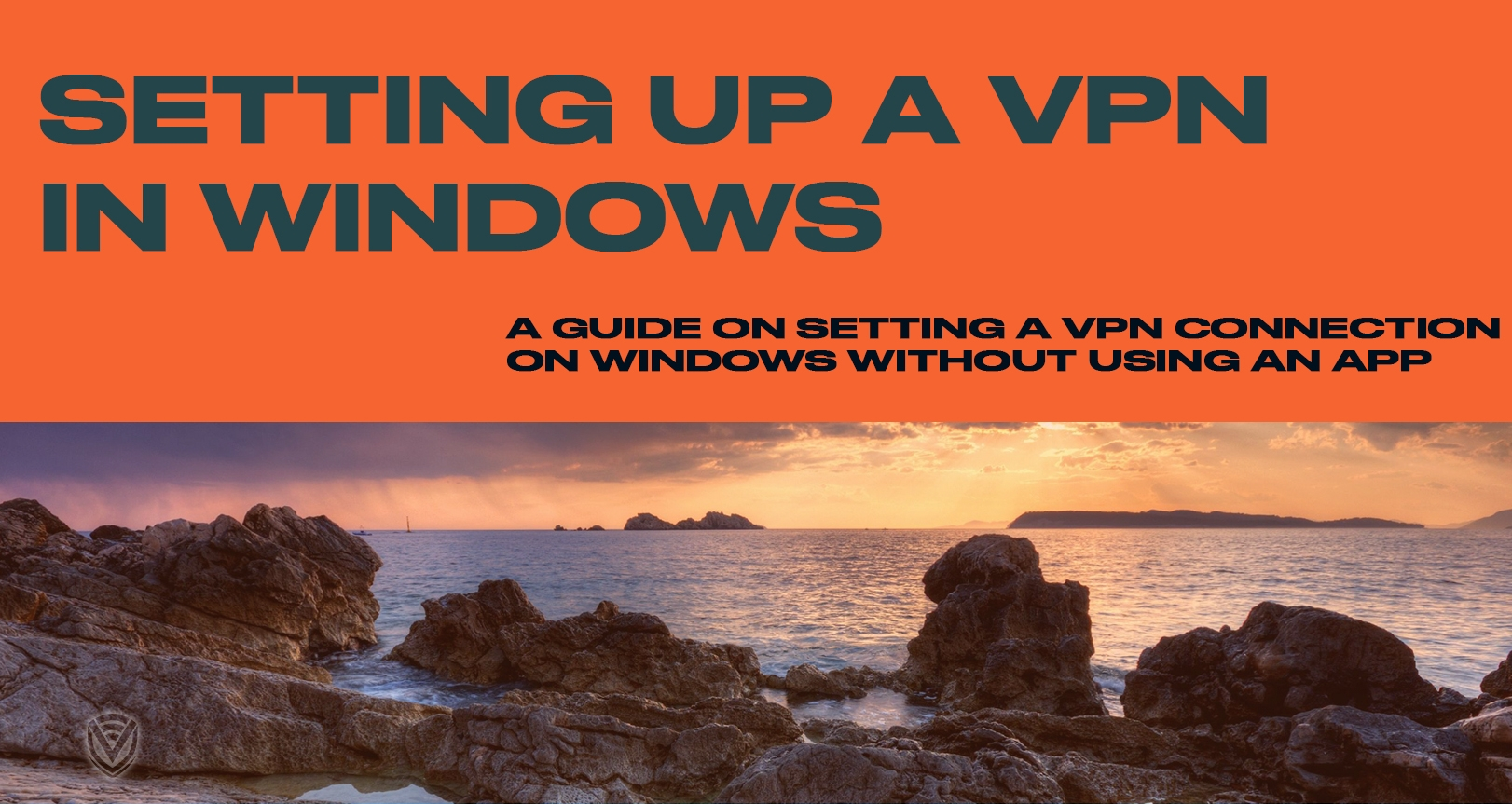 How To Install a VPN on Windows