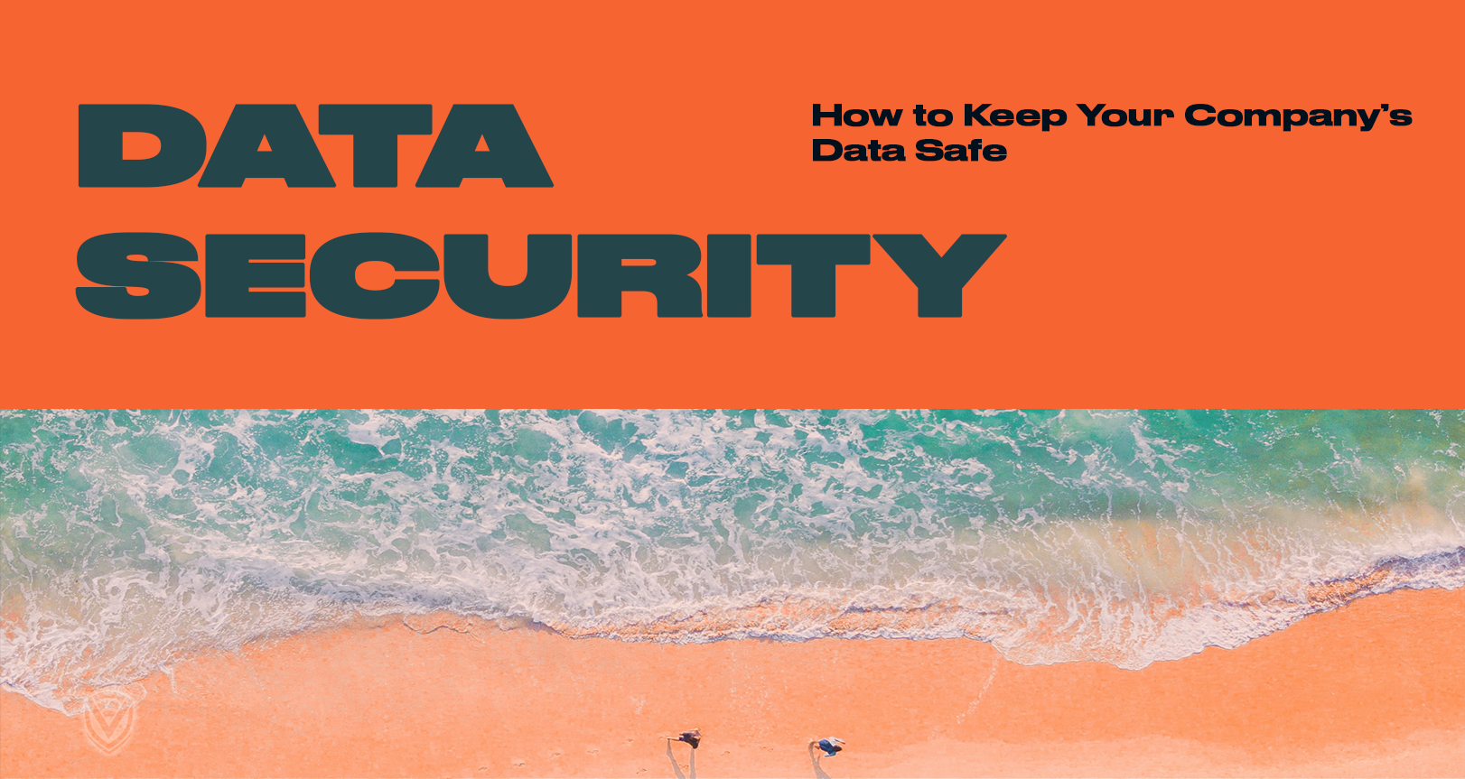 How to Keep Your Company's Data Safe