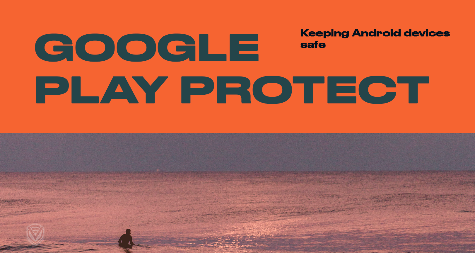 What is Google Play Protect?