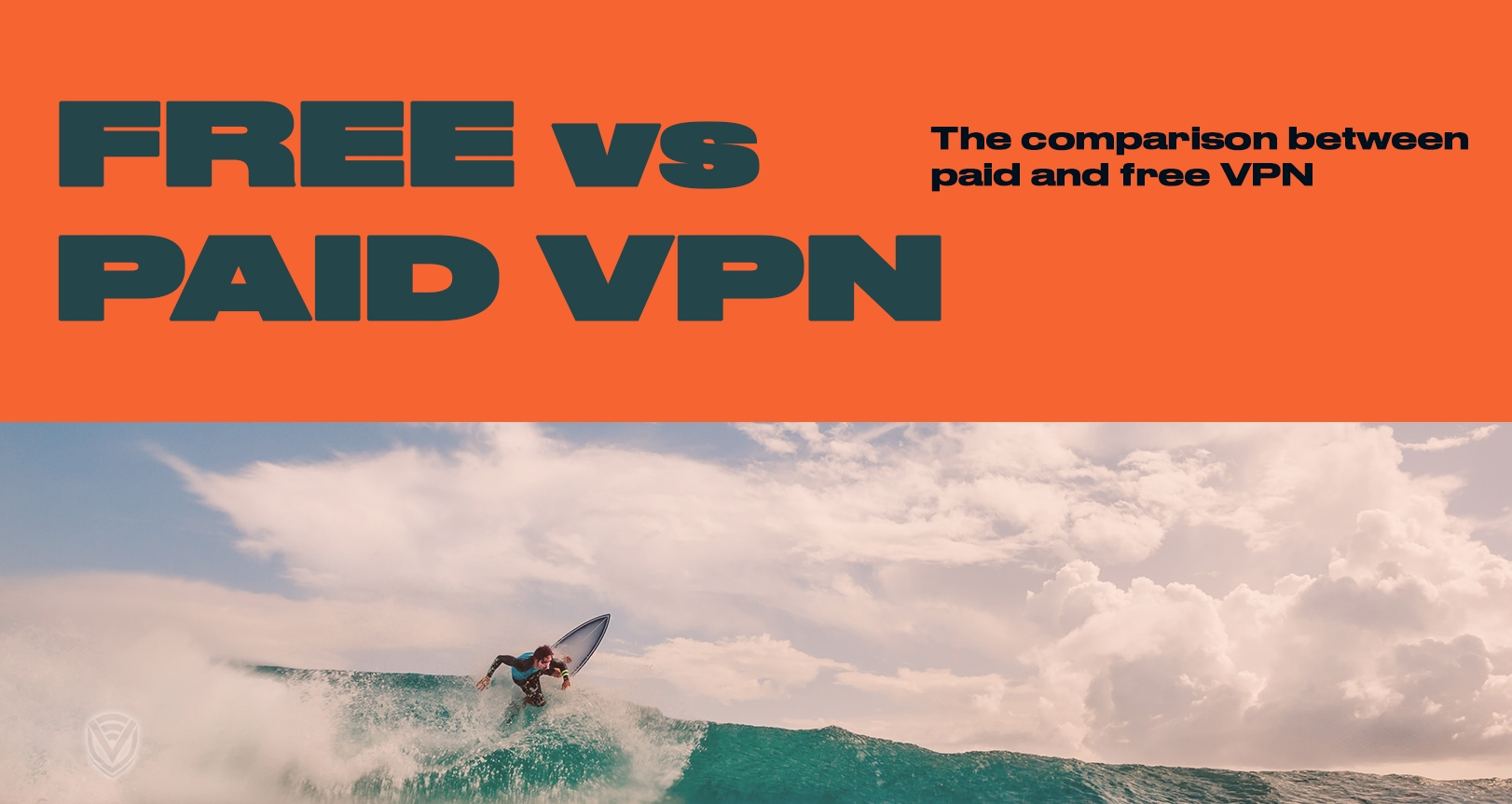 Free VS Paid VPN
