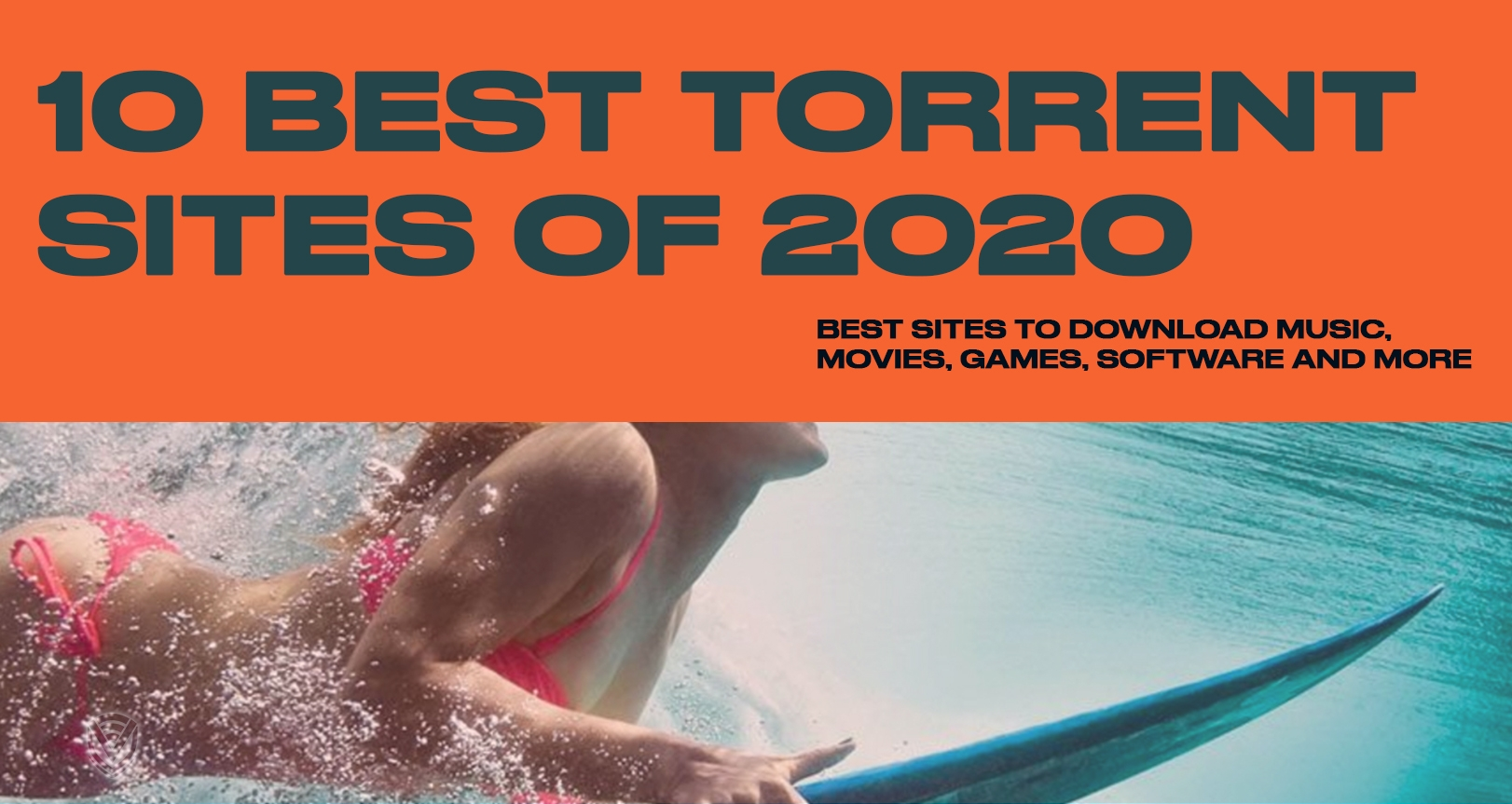 10 Best Torrenting Sites As Of 2020